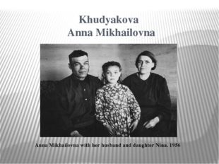 Khudyakova Anna Mikhailovna Anna Mikhailovna with her husband and daughter Ni