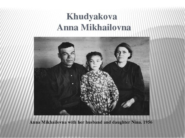 Khudyakova Anna Mikhailovna Anna Mikhailovna with her husband and daughter Ni...