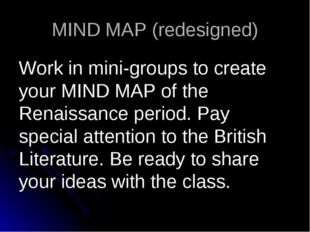 MIND MAP (redesigned) Work in mini-groups to create your MIND MAP of the Rena