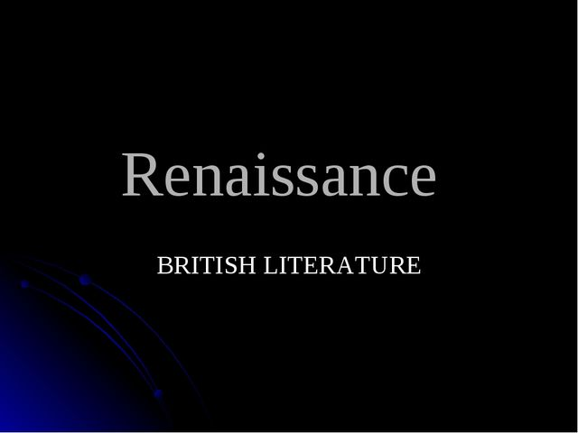 Renaissance BRITISH LITERATURE