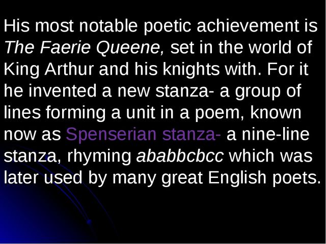 His most notable poetic achievement is The Faerie Queene, set in the world of...