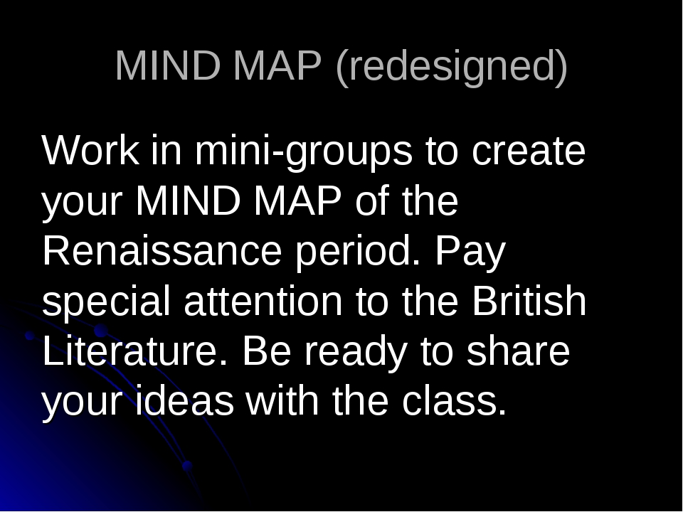 MIND MAP (redesigned) Work in mini-groups to create your MIND MAP of the Rena...