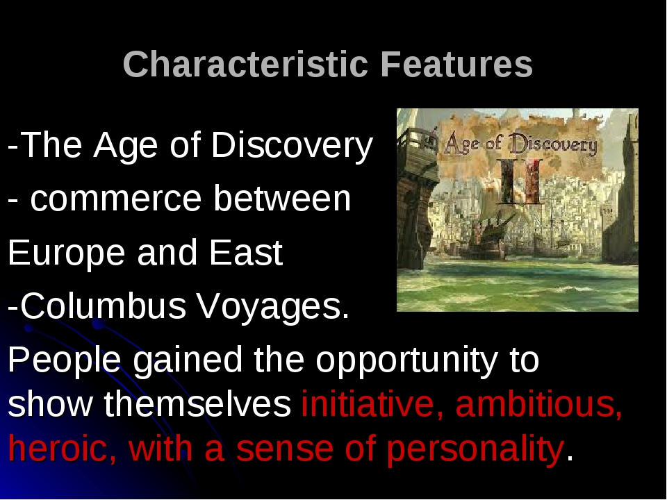Characteristic Features -The Age of Discovery - commerce between Europe and E...