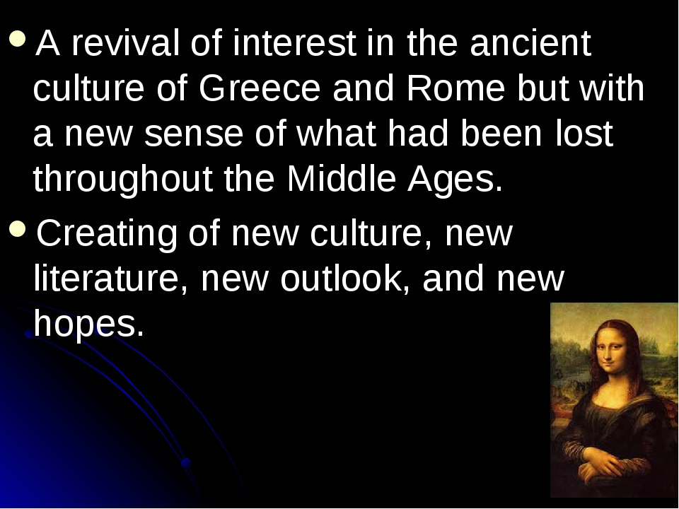 A revival of interest in the ancient culture of Greece and Rome but with a ne...