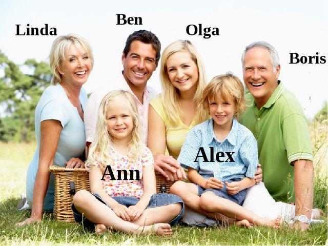 Linda Ben Olga Boris Ann Alex