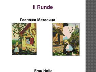 II Runde Госпожа Метелица Frau Holle