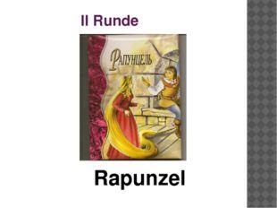 II Runde Rapunzel