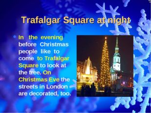 Trafalgar Square at night In the evening before Christmas people like to come