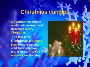 Christmas candles On Christmas people wish their nearest and dearest a merry