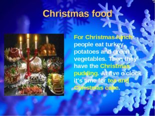 Christmas food For Christmas lunch people eat turkey, potatoes and green vege