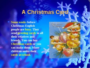 A Christmas Card Some weeks before Christmas English people are busy. They se