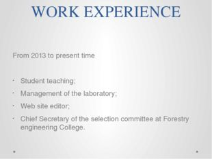 WORK EXPERIENCE From 2013 to present time Student teaching; Management of the