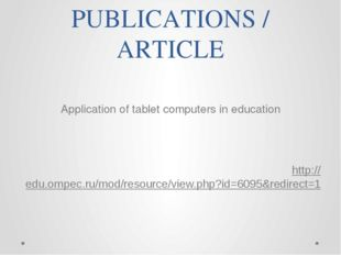 PUBLICATIONS / ARTICLE Application of tablet computers in education http://ed