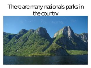 There are many nationals parks in the country