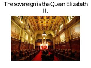 The sovereign is the Queen Elizabeth II.