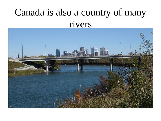 Canada is also a country of many rivers