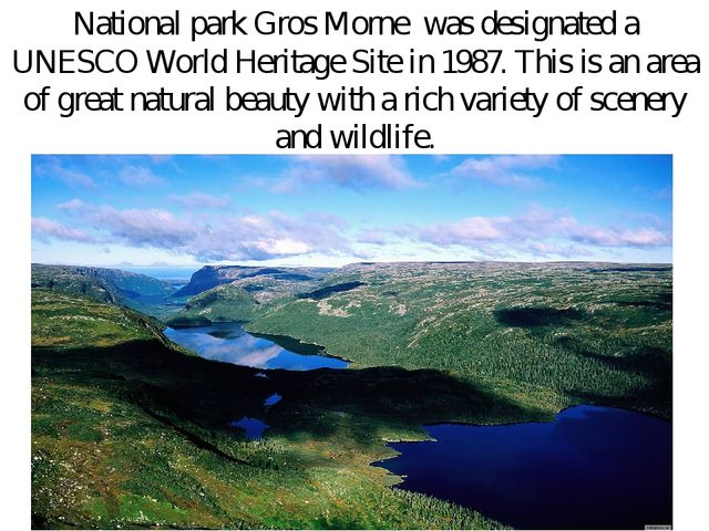 National park Gros Morne was designated a UNESCO World Heritage Site in 1987....