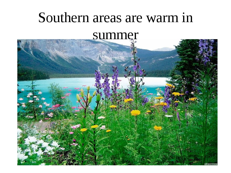 Southern areas are warm in summer