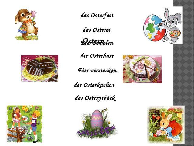 das Osterfest Eier bemalen der Osterhase Eier verstecken das Osterei Ostern d...