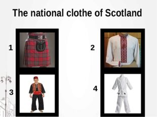 The national clothe of Scotland 1 2 3 4
