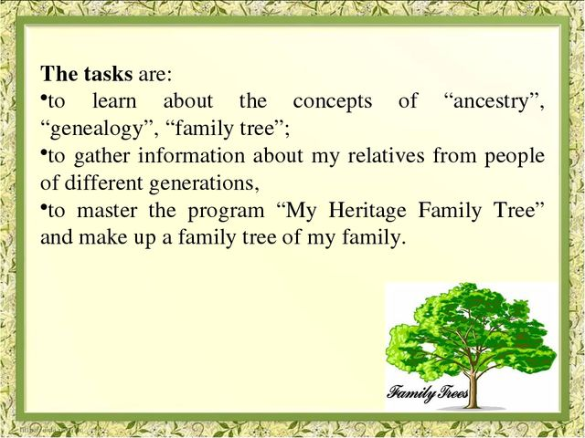 "The tasks are: to learn about the concepts of ""ancestry"", ""genealogy"", ""fami..."