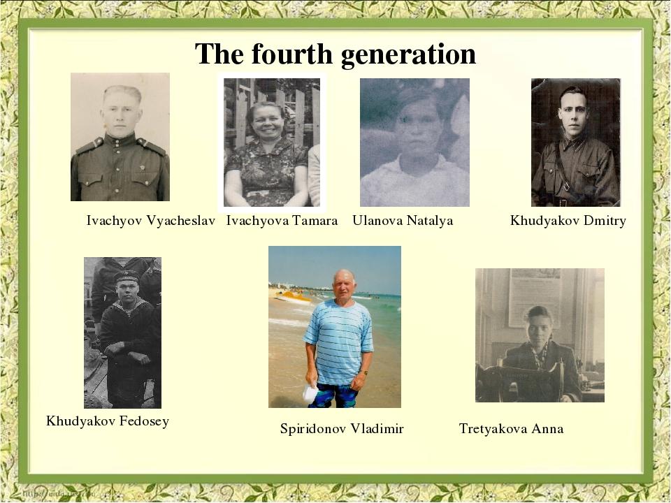 The fourth generation Ivachyov Vyacheslav Ivachyova Tamara Ulanova Natalya K...