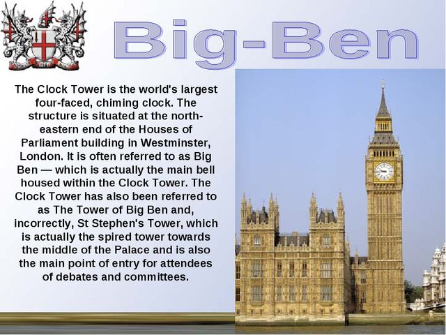 The Clock Tower is the world's largest four-faced, chiming clock. The structu...