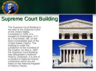 Supreme Court Building The Supreme Court Building is the seat of the Supreme