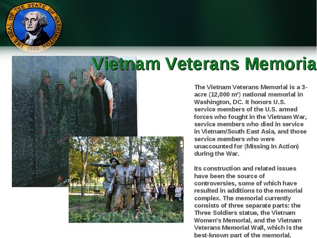 Vietnam Veterans Memorial The Vietnam Veterans Memorial is a 3-acre (12,000 m...