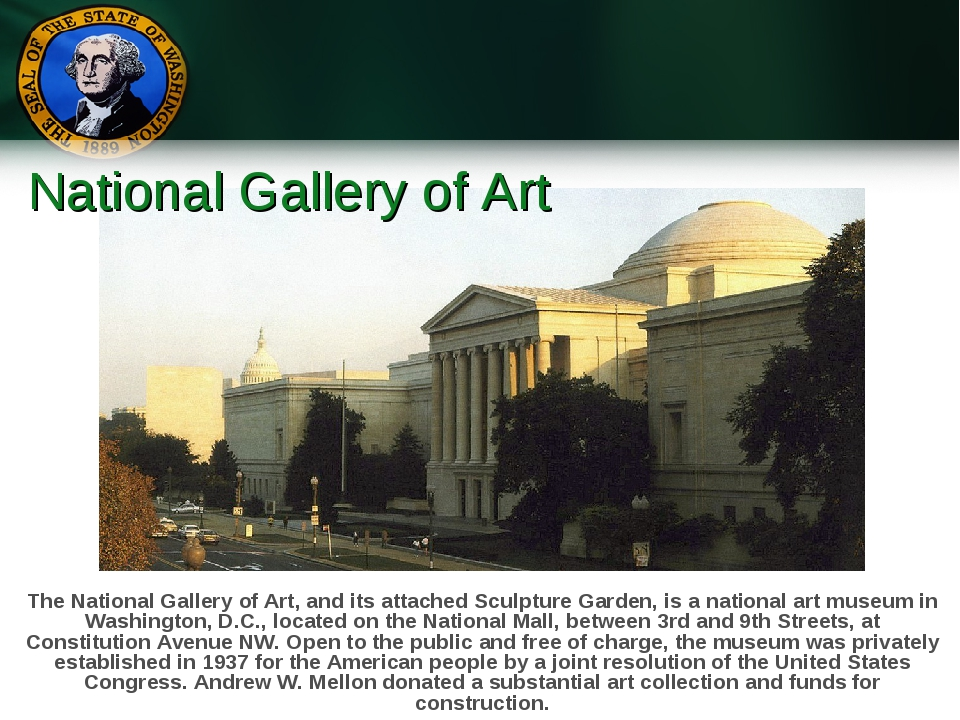 National Gallery of Art The National Gallery of Art, and its attached Sculptu...