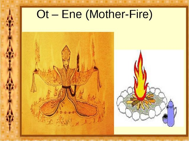 Ot – Ene (Mother-Fire)
