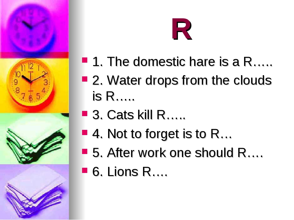 R 1. The domestic hare is a R….. 2. Water drops from the clouds is R….. 3. Ca...