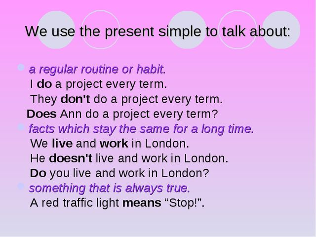 We use the present simple to talk about: a regular routine or habit. I do a p...
