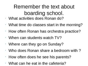 Remember the text about boarding school. What activities does Ronan do? What