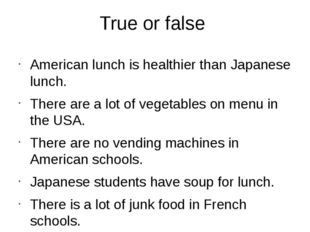 True or false American lunch is healthier than Japanese lunch. There are a lo
