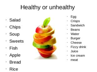 Healthy or unhealthy Salad Chips Soup Sweets Fish Apple Bread Rice Pasta Nuts