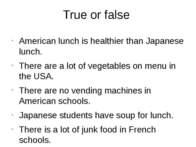 True or false American lunch is healthier than Japanese lunch. There are a lo...