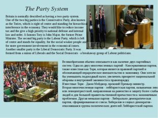 The Party System Britain is normally described as having a two-party-system.