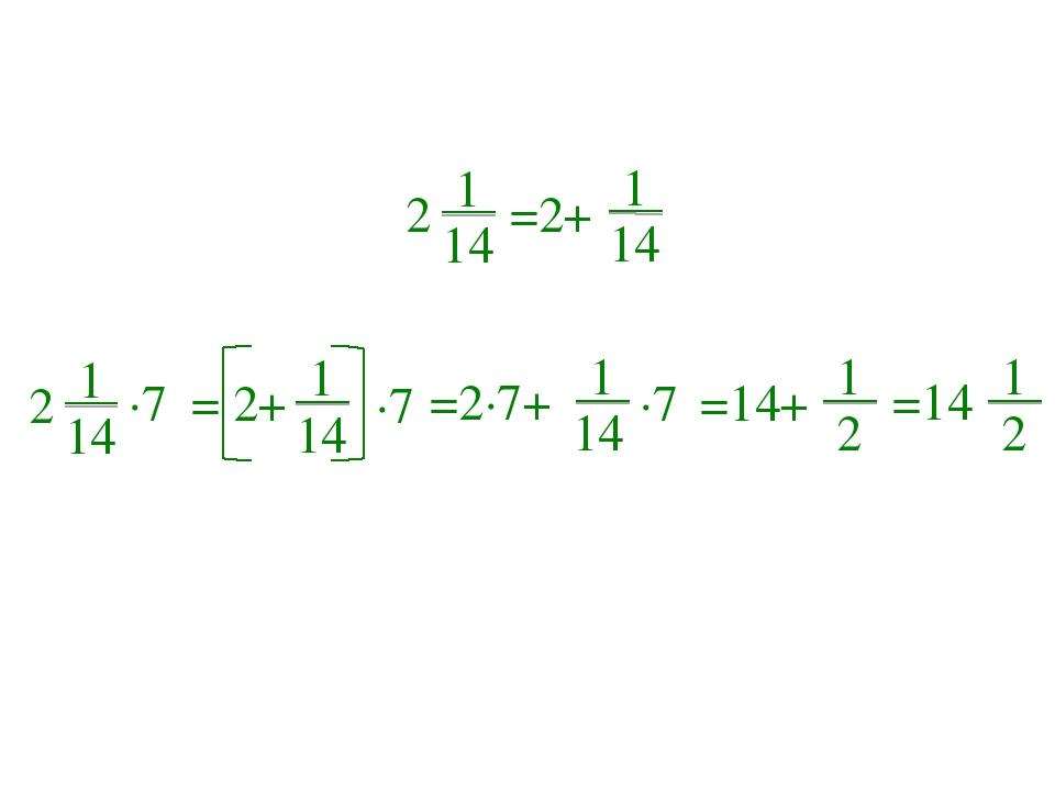 1 14 2 =2+ 1 14 1 14 2 = 2+ 1 14 ∙7 ∙7 1 14 =2∙7+ ∙7 =14+ 1 2 1 2 =14