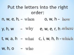 n, w, e, h, – o, w, h – y, h, w – e, w, e, r, h – t, w, a, h –c, i, w,