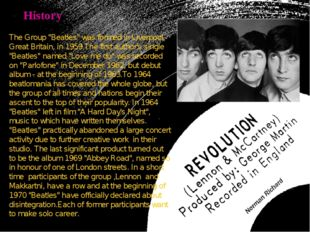 """History The Group """"Beatles"""" was formed in Liverpool, Great Britain, in 1959.T"""