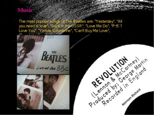 """Music The most popular songs of The Beatles are: """"Yesterday"""", """"All you need i"""