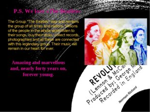"""P.S. We love «The Beatles» The Group """"The Beatles"""" was and remains the group"""