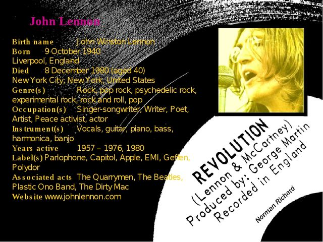 John Lennon Birth nameJohn Winston Lennon Born9 October 1940 Liverpool, Eng...