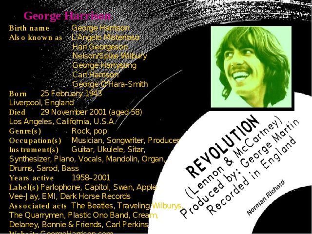 George Harrison Birth nameGeorge Harrison Also known asL'Angelo Misterioso...