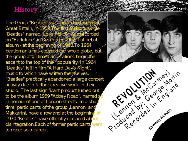 """History The Group """"Beatles"""" was formed in Liverpool, Great Britain, in 1959.T..."""