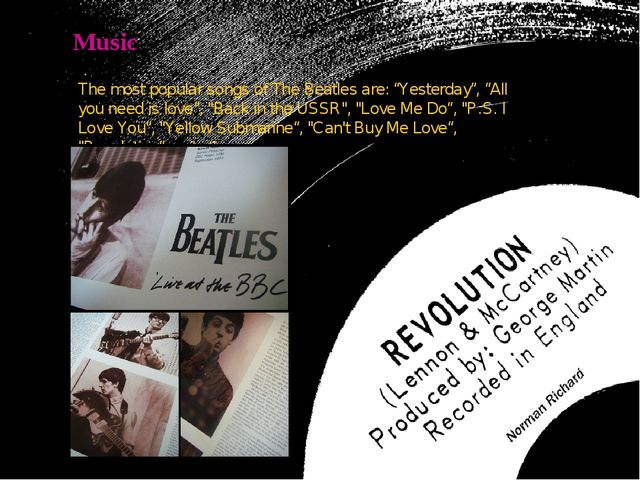 """Music The most popular songs of The Beatles are: """"Yesterday"""", """"All you need i..."""