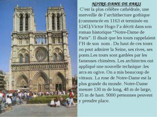 NOTRE-DAME DE PARIS C'est la plus célèbre cathédrale, une merveille de l'arc