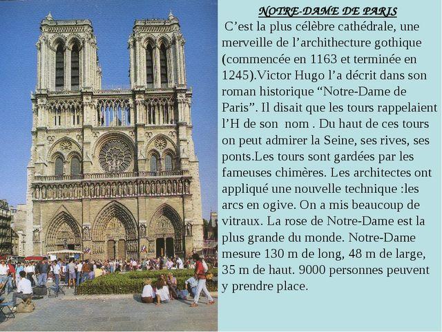 NOTRE-DAME DE PARIS C'est la plus célèbre cathédrale, une merveille de l'arc...