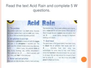 Read the text Acid Rain and complete 5 W questions.